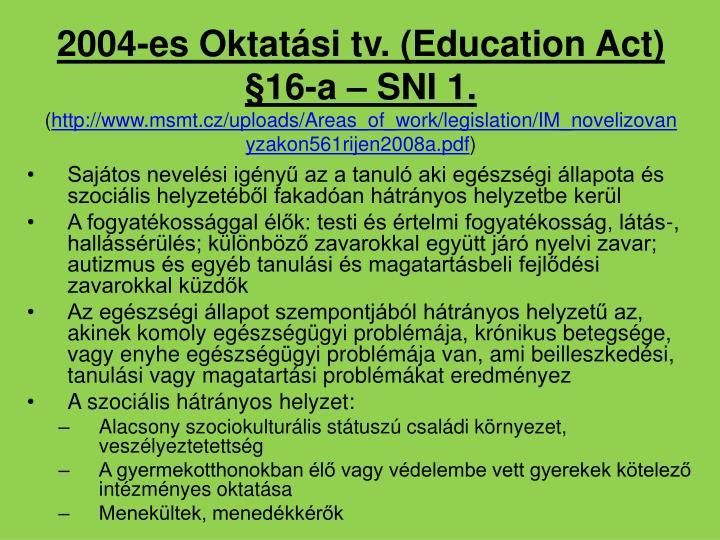 2004-es Oktatási tv. (Education