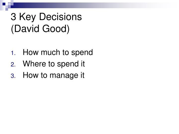 3 Key Decisions