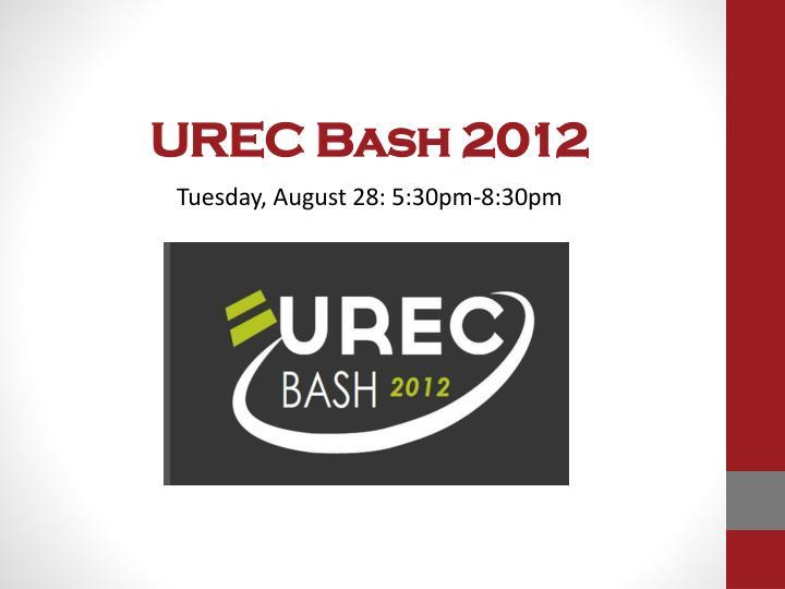 UREC Bash 2012