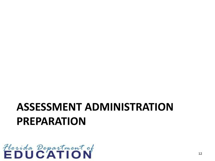 ASSESSMENT ADMINISTRATION PREPARATION