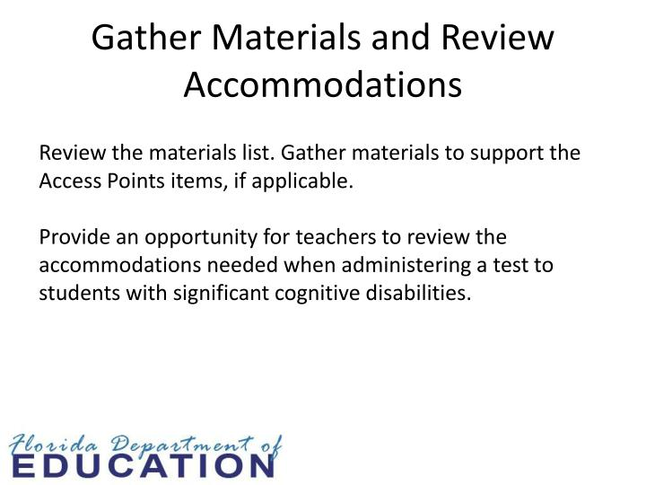 Gather Materials and Review Accommodations