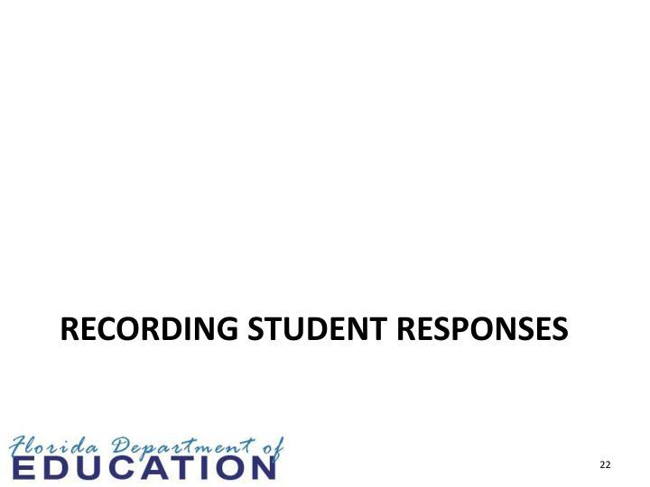 RECORDING STUDENT RESPONSES