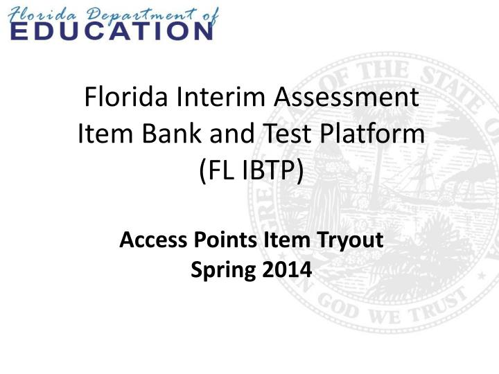 Florida Interim Assessment Item Bank and Test Platform