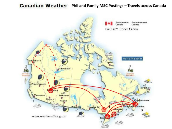 Phil and Family MSC Postings – Travels across Canada