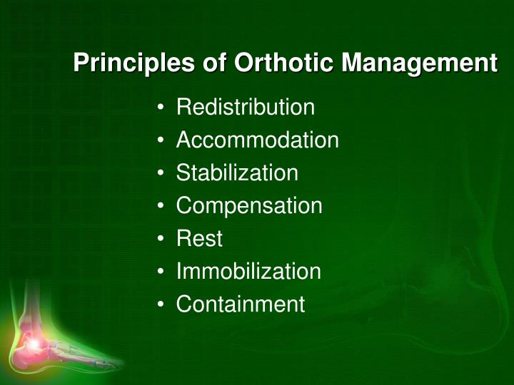 Principles of Orthotic Management