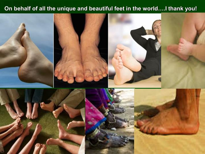 On behalf of all the unique and beautiful feet in the world….I thank you!