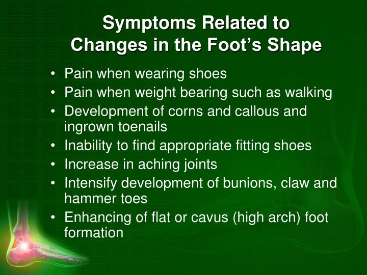 Symptoms Related to Changes in the Foot's Shape