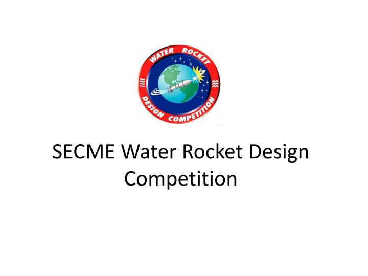 Secme water rocket design competition