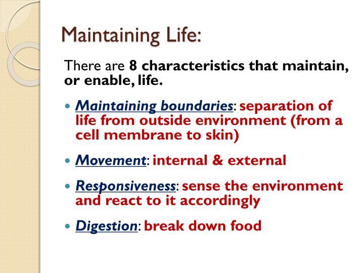 Maintaining Life: