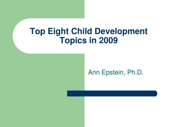Top eight child development topics in 2009