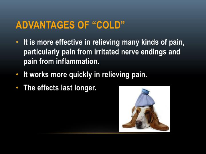 "Advantages of ""Cold"""