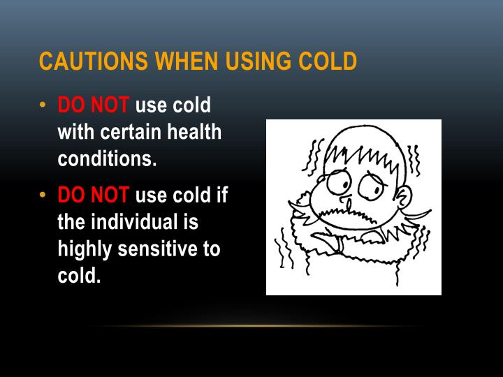 Cautions When Using Cold