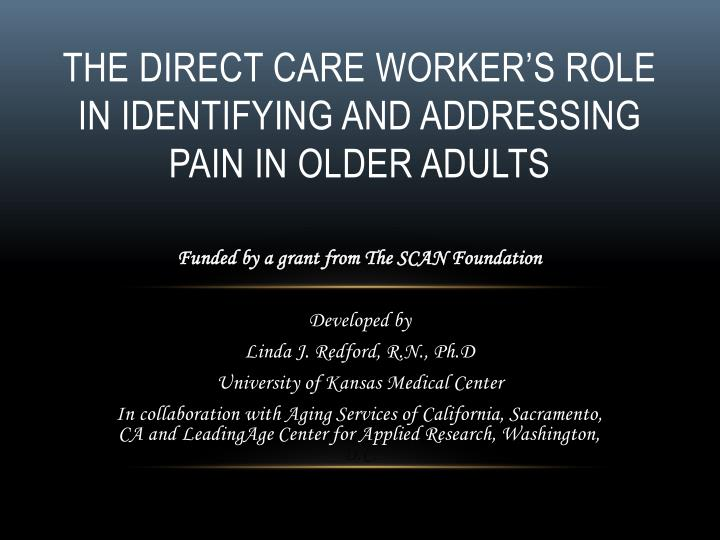The direct care worker s role in identifying and addressing pain in older adults