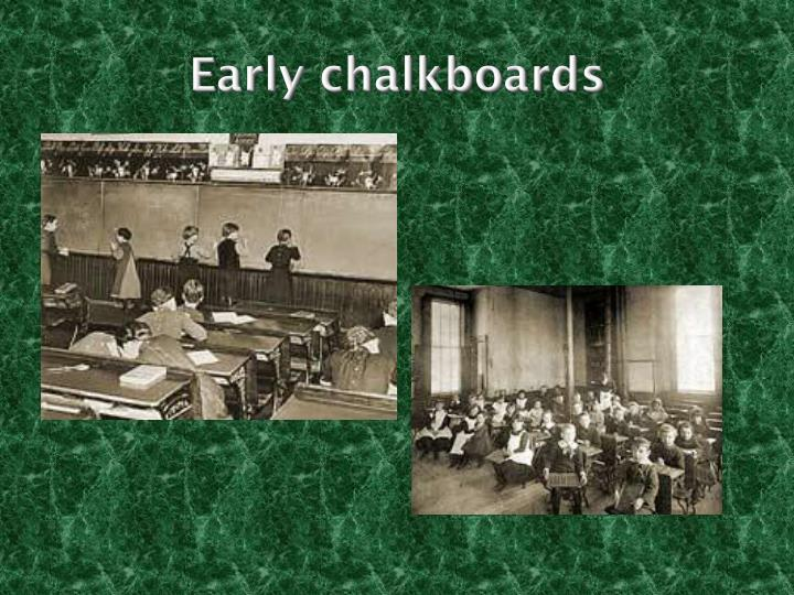 Early chalkboards