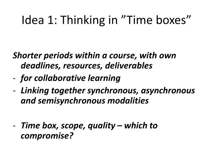 "Idea 1: Thinking in ""Time boxes"""