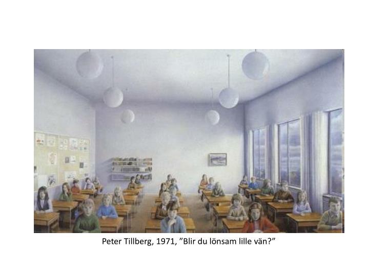 """Peter Tillberg, 1971, """"Blir du lönsam lille vän?"""""""