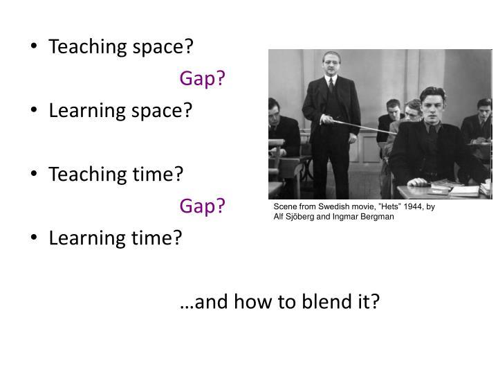 Teaching space?