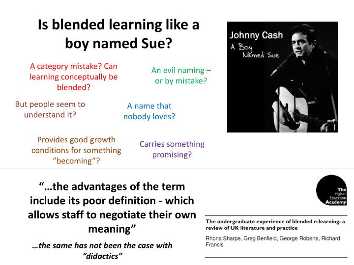 Is blended learning like a boy named Sue?