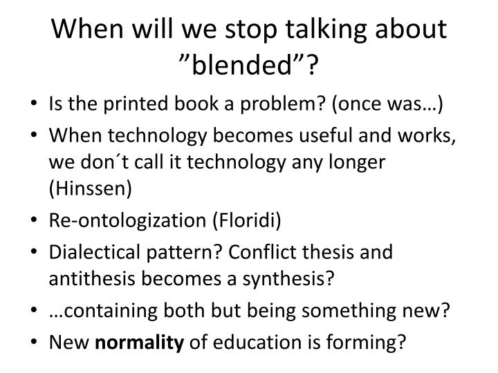 "When will we stop talking about ""blended""?"