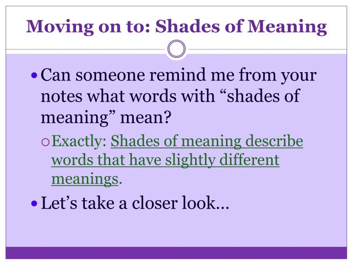 Moving on to: Shades of Meaning