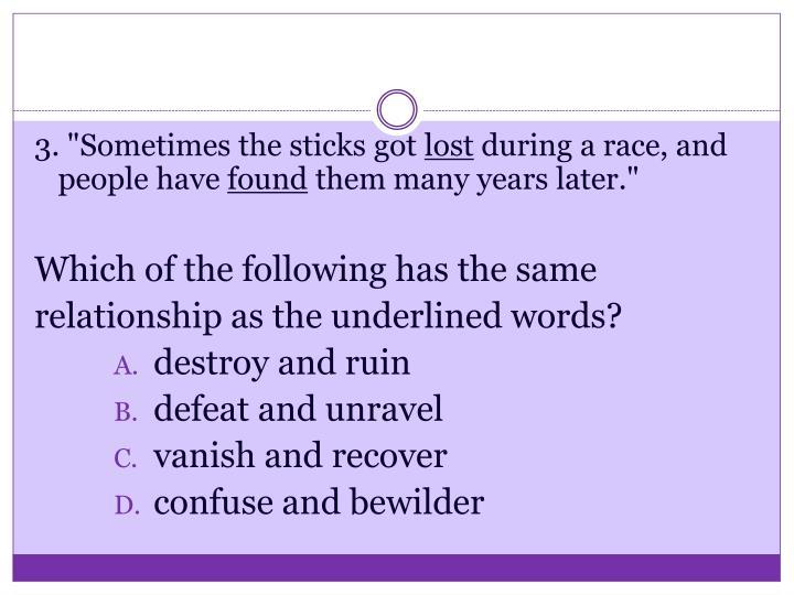 "3. ""Sometimes the sticks got"