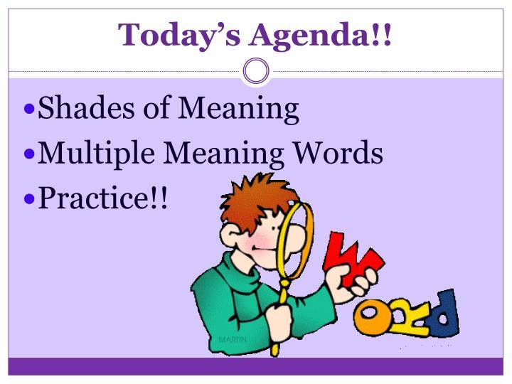 Today's Agenda!!
