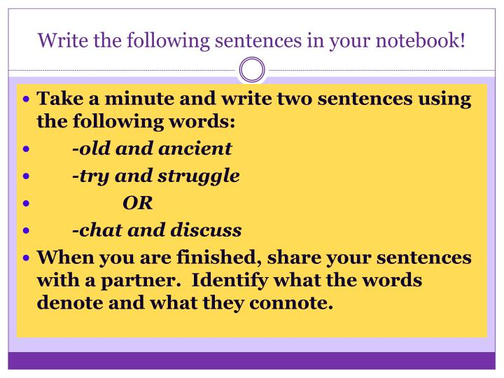 Write the following sentences in your notebook!