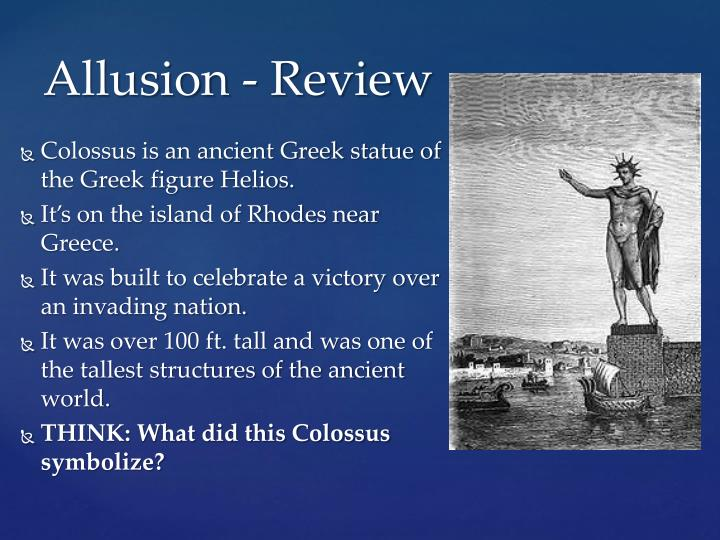 Colossus is an ancient Greek statue of the Greek figure Helios.