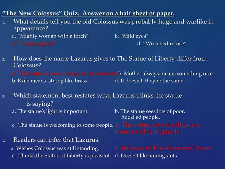 """The New Colossus"" Quiz.  Answer on a half sheet of paper."