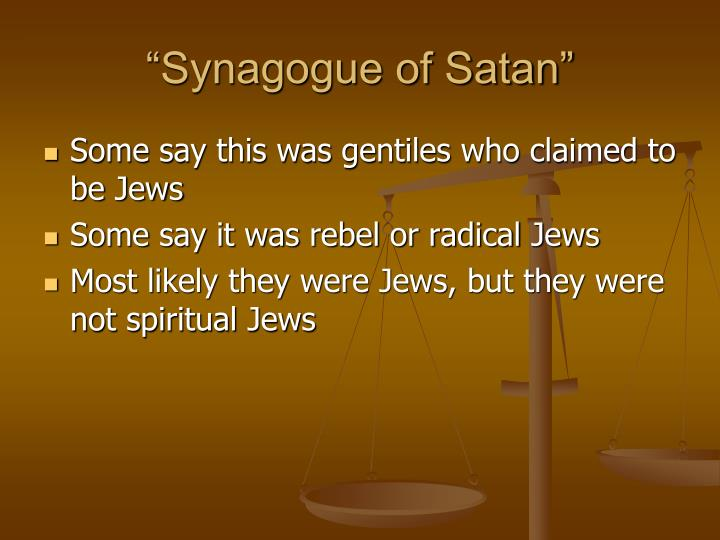 """Synagogue of Satan"""