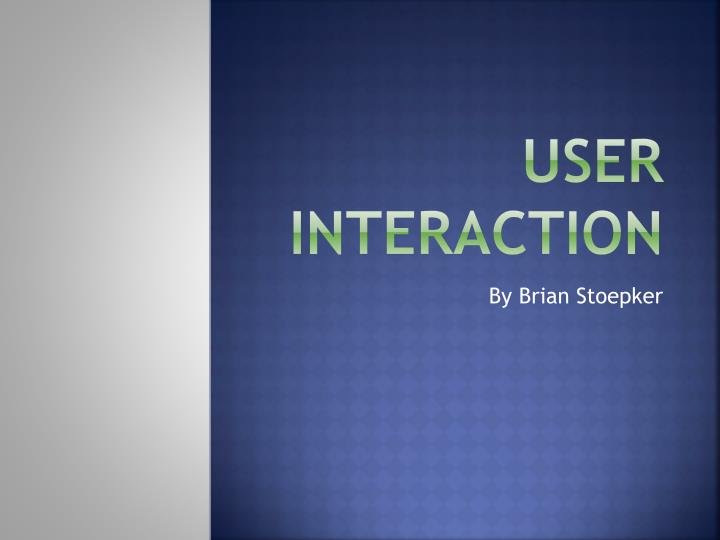 User interaction