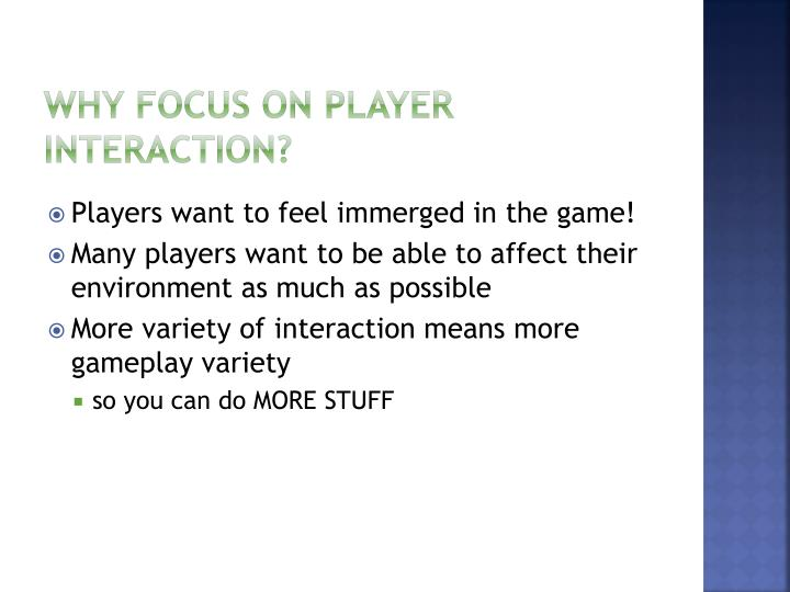Why Focus on Player Interaction?