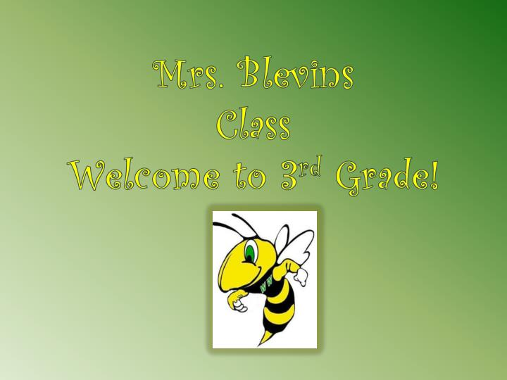 Mrs blevins class welcome to 3 rd grade