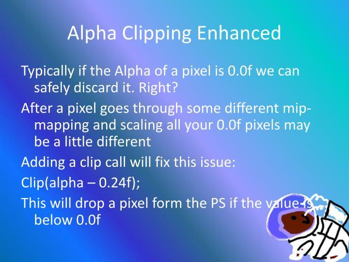 Alpha Clipping Enhanced