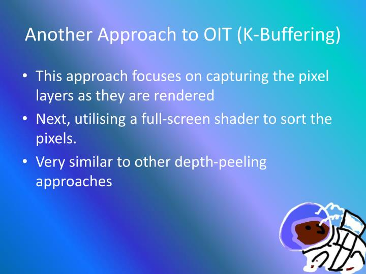 Another Approach to OIT (K-Buffering)