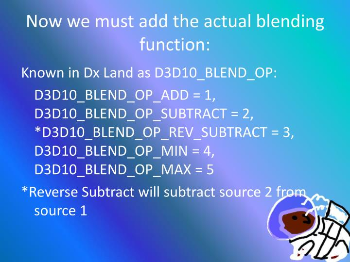Now we must add the actual blending function: