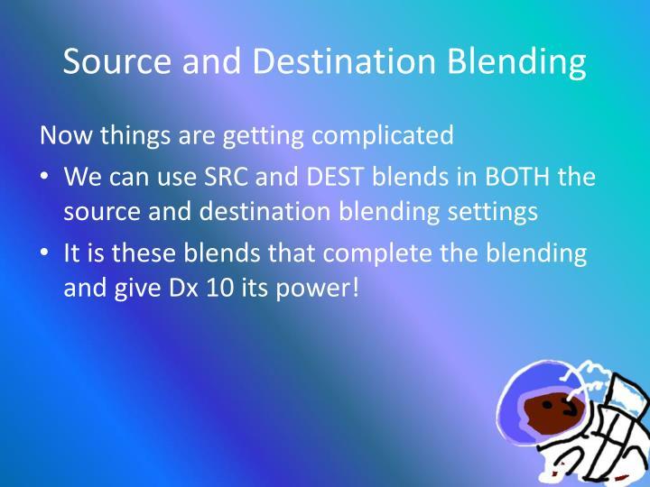 Source and Destination Blending