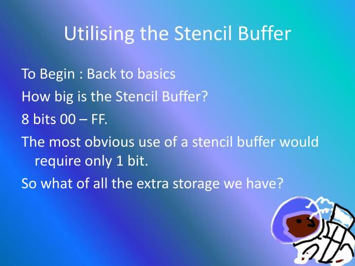 Utilising the Stencil Buffer