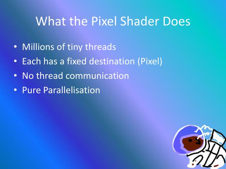 What the Pixel Shader Does