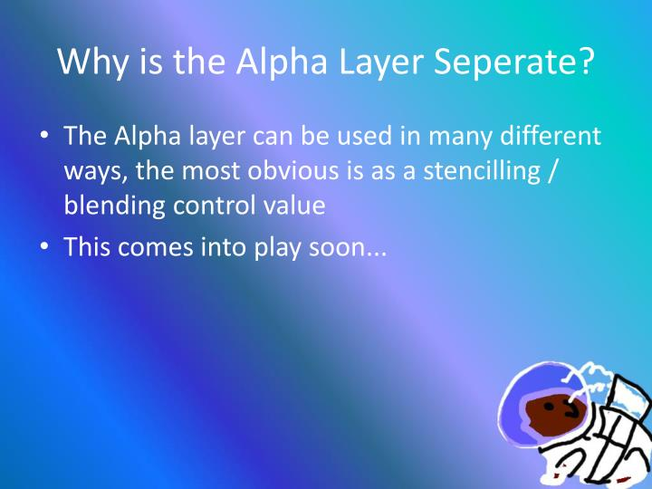 Why is the Alpha Layer
