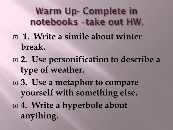 Warm up complete in notebooks take out hw