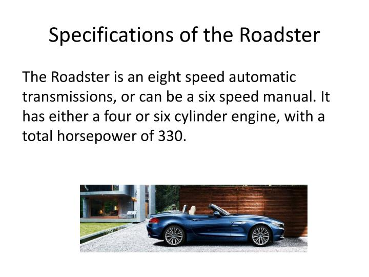 Specifications of the Roadster