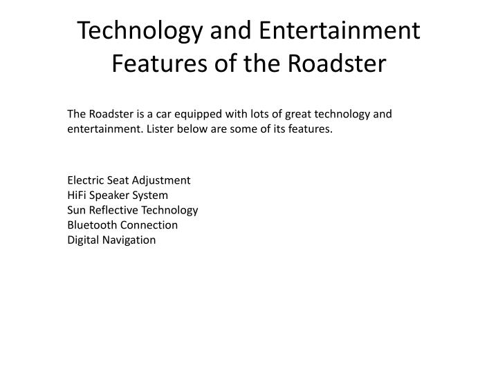 Technology and Entertainment Features of the Roadster