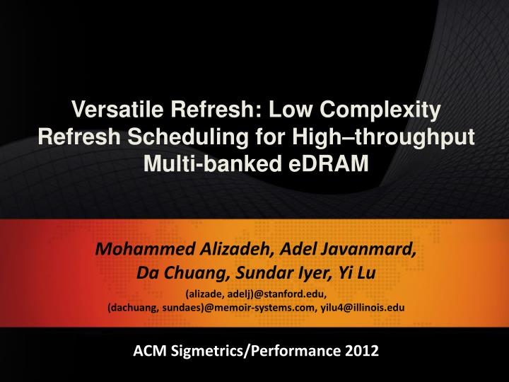 Versatile refresh low complexity refresh scheduling for high throughput multi banked edram