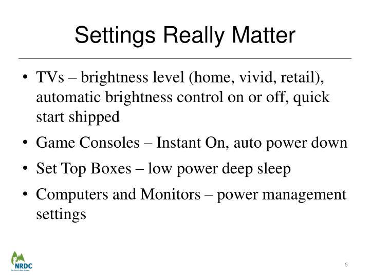 Settings Really Matter