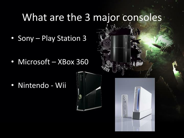 What are the 3 major consoles