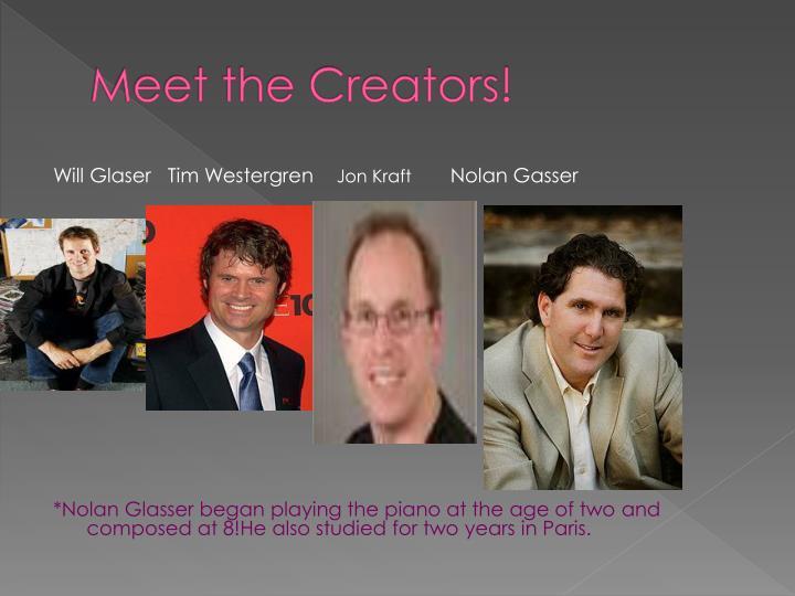 Meet the Creators!
