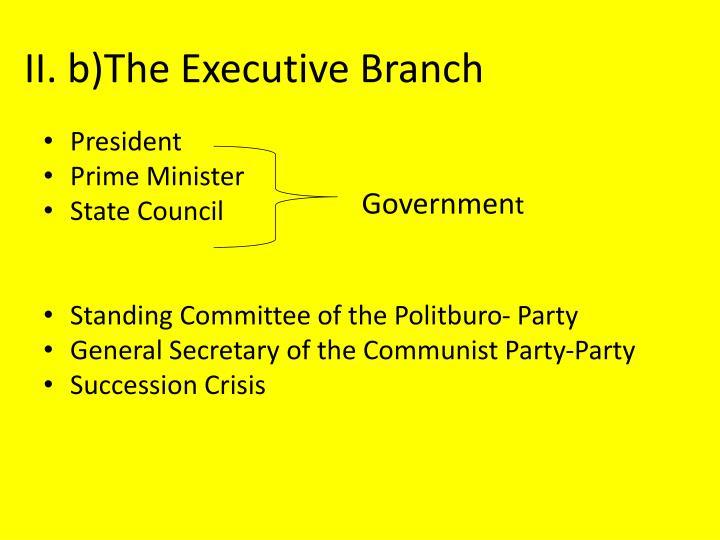II. b)The Executive Branch