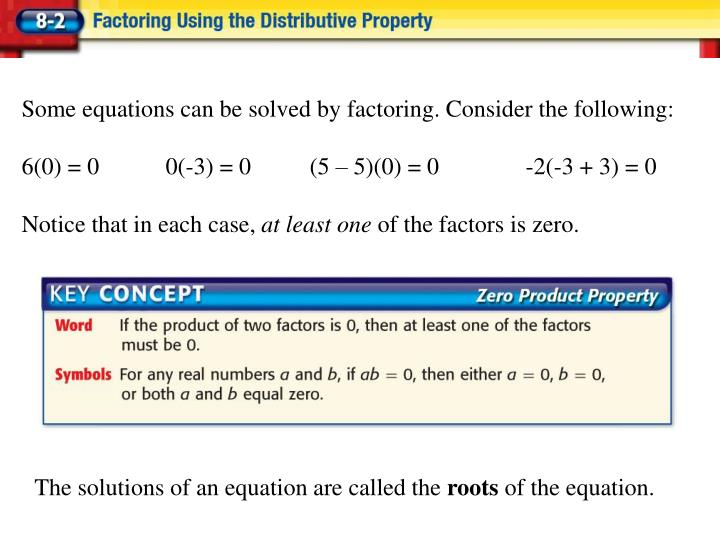 Some equations can be solved by factoring. Consider the following: