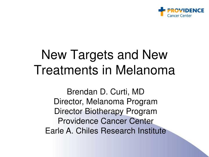 New Targets and New Treatments in Melanoma